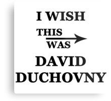 I wish this was David Duchovny Metal Print