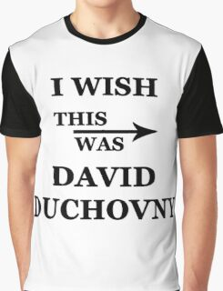 I wish this was David Duchovny Graphic T-Shirt