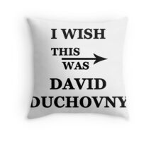 I wish this was David Duchovny Throw Pillow