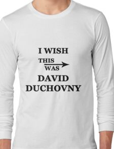 I wish this was David Duchovny Long Sleeve T-Shirt