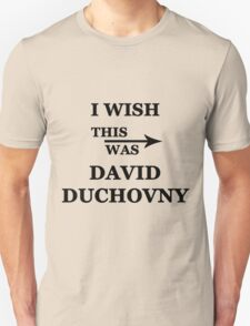 I wish this was David Duchovny T-Shirt