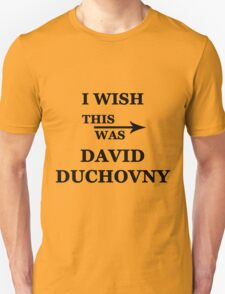 I wish this was David Duchovny Unisex T-Shirt
