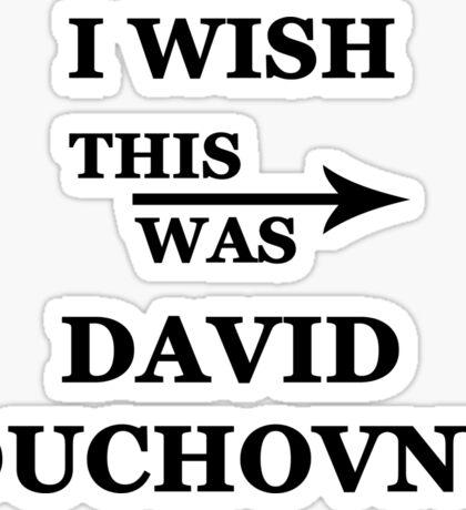 I wish this was David Duchovny Sticker