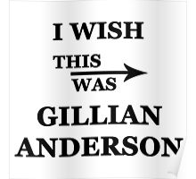 I wish this was Gillian Anderson Poster