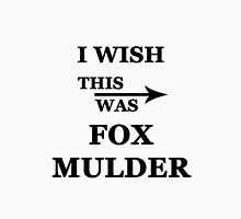 I wish this was Fox Mulder Unisex T-Shirt
