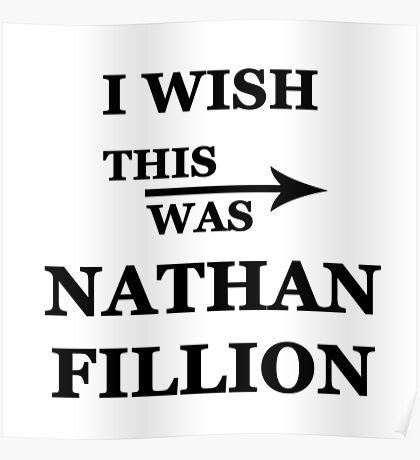 I wish this was Nathan Fillion Poster