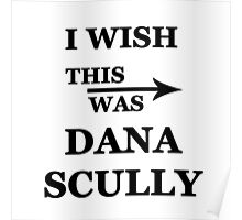 I wish this was Dana Scully Poster