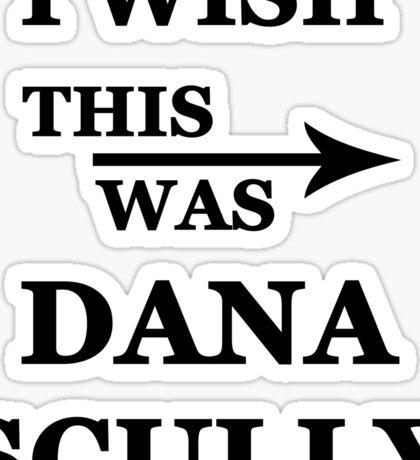 I wish this was Dana Scully Sticker