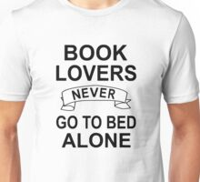 Book Lovers Never Go To Bed Alone Unisex T-Shirt