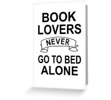 Book Lovers Never Go To Bed Alone Greeting Card