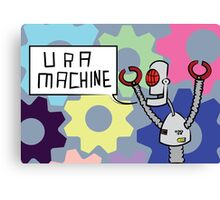 U R A MACHINE Canvas Print
