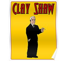 Clay Shaw Poster