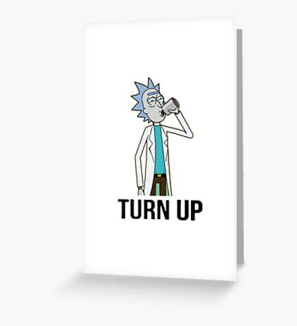Turn up Rick Greeting Card