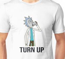 Turn up Rick Unisex T-Shirt
