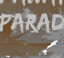 Runaway to paradise Sticker