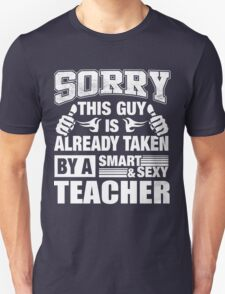Sorry this guy is already taken by a smart & sexy teacher Premium T-shirts T-Shirt