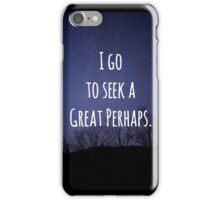 I go to seek a Great Perhaps.  iPhone Case/Skin
