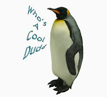 Who's a Cool Dude Unisex T-Shirt