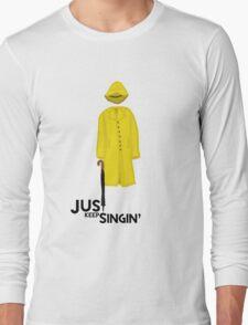 Just Keep Singin' Long Sleeve T-Shirt