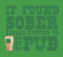 IF FOUND SOBER please return to the PUB with green pint of beer One Piece - Short Sleeve