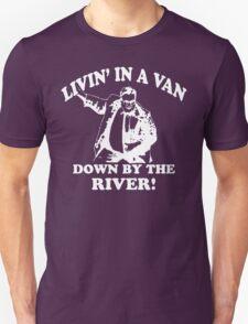 Matt Foley - Living in a van down by the river T-Shirt