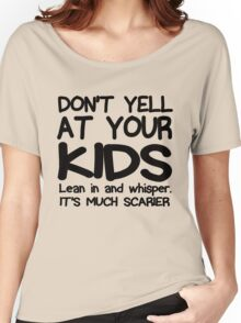 Don't Yell At Your Kids Black Women's Relaxed Fit T-Shirt