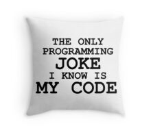 Programming jokes are cool, right? Throw Pillow