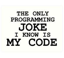 Programming jokes are cool, right? Art Print