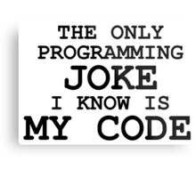 Programming jokes are cool, right? Metal Print