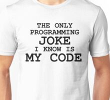Programming jokes are cool, right? Unisex T-Shirt