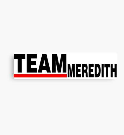 Team Meredith Grey's BLACK Canvas Print