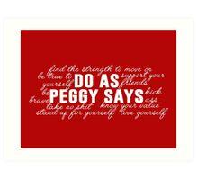 do as peggy says Art Print