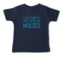 I just want to chill with the wolves Baby Tee
