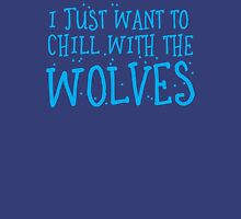 I just want to chill with the wolves Womens Fitted T-Shirt