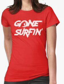 Gone Surfin' T Shirt Womens Fitted T-Shirt
