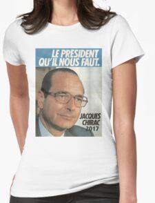LE PRÉSIDENT QU'IL NOUS FAUT - 2017 (Chirac) Womens Fitted T-Shirt