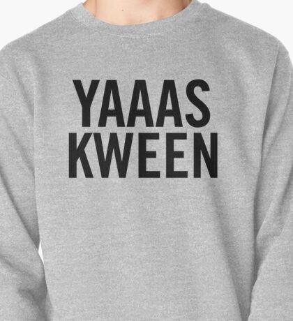 Yas Kween. Pullover