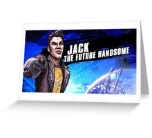 Jack The Future Handsome Greeting Card