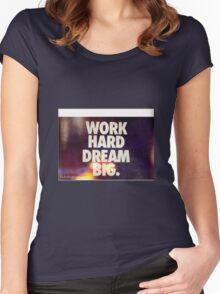 Work hard dream big Women's Fitted Scoop T-Shirt