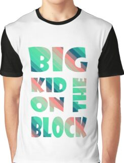 Big kid on the block Graphic T-Shirt