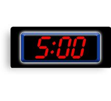 Digital Clock 5:00, 5, Five, Fifth, Time, Cool, Retro, Old School, Canvas Print