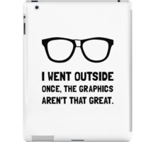 Outside Graphics Not Great iPad Case/Skin