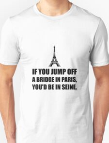 Paris Bridge In Seine Unisex T-Shirt