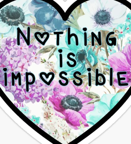 Nothing is Impossible Mantra Girly HEART FLOWER Sticker