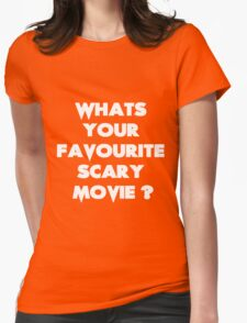 What's your favourite scary movie? Womens Fitted T-Shirt