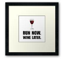Run Now Wine Later Framed Print