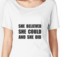 She Believed She Could Women's Relaxed Fit T-Shirt
