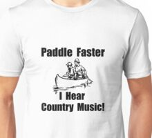 Paddle Faster Country Music Unisex T-Shirt