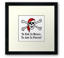 To Arr Is Pirate Skull Framed Print