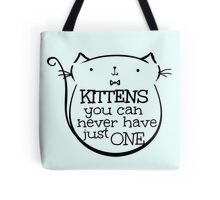 kittens: you can never have just one Tote Bag